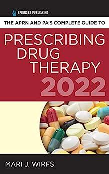 """The APRN and PA's Complete Guide to Prescribing Drug Therapy 2022 (English Edition)"",作者:[CNE Wirfs, Mari J., PhD, MN, APRN, ANP-BC, FNP-BC]"