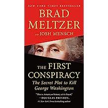 The First Conspiracy: The Secret Plot to Kill George Washington (English Edition)