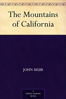 """The Mountains of California (免费公版书) (English Edition)"",作者:[John Muir]"