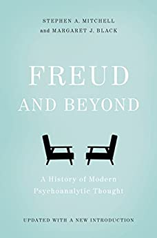 """""""Freud and Beyond: A History of Modern Psychoanalytic Thought (English Edition)"""",作者:[Stephen A. Mitchell, Margaret J. Black]"""