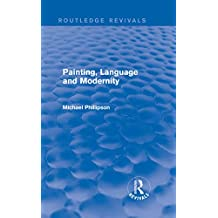 Routledge Revivals: Painting, Language and Modernity (1985) (English Edition)