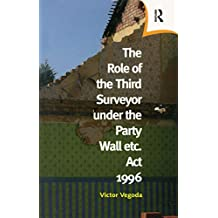 The Role of the Third Surveyor under the Party Wall Act 1996 (English Edition)