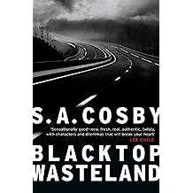 Blacktop Wasteland: the searing crime thriller Lee Child calls 'sensationally good' (English Edition)