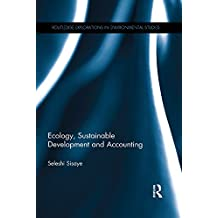 Ecology, Sustainable Development and Accounting (Routledge Explorations in Environmental Studies) (English Edition)