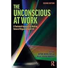 The Unconscious at Work: A Tavistock Approach to Making Sense of Organizational Life (English Edition)