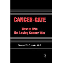 Cancer-gate: How to Win the Losing Cancer War (Policy, Politics, Health and Medicine Series) (English Edition)
