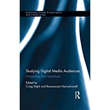Studying Digital Media Audiences: Perspectives from Australasia (Routledge Studies in New Media and Cyberculture) (English Edition)
