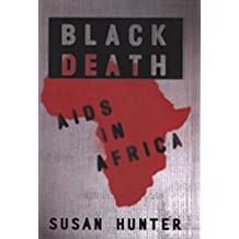 Black Death: AIDS in Africa (English Edition)