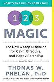 1-2-3 Magic: Gentle 3-Step Child & Toddler Discipline for Calm, Effective, and Happy Parenting (English Ed