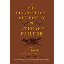 The Biographical Dictionary of Literary Failure (English Edition)