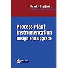 Process Plant Instrumentation: Design and Upgrade (English Edition)