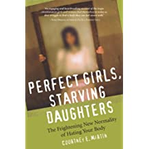 Perfect Girls, Starving Daughters: The Frightening New Normality of Hating Your Body (English Edition)