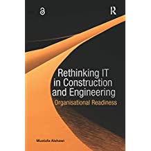 Rethinking IT in Construction and Engineering: Organisational Readiness (English Edition)