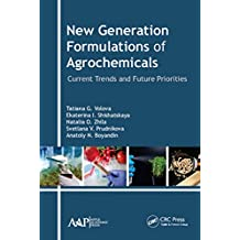 New Generation Formulations of Agrochemicals: Current Trends and Future Priorities (English Edition)