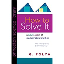 How to Solve It: A New Aspect of Mathematical Method (Princeton Science Library) (English Edition)