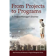 From Projects to Programs: A Project Manager's Journey (Best Practices in Portfolio, Program, and Project Management Book 8) (English Edition)
