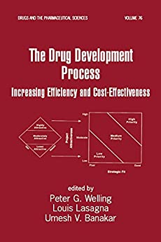 """""""The Drug Development Process: Increasing Efficiency and Cost-Effectiveness (Drugs and the Pharmaceutical Sciences Book 76) (English Edition)"""",作者:[Peter Welling]"""