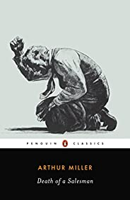 Death of a Salesman: Certain Private Conversations in Two Acts and a Requiem (Penguin Twentieth-Century Classi