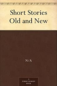 Short Stories Old and New (免費公版書) (English Edition)