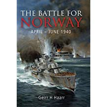 The Battle for Norway: April–June 1940 (English Edition)