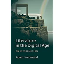 Literature in the Digital Age: An Introduction (Cambridge Introductions to Literature (Hardcover)) (English Edition)