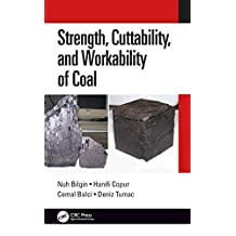 Strength, Cuttability, and Workability of Coal (English Edition)