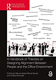 A Handbook of Theories on Designing Alignment Between People and the Office Environment (English Edition)