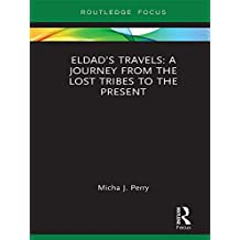 Eldad's Travels: A Journey from the Lost Tribes to the Present (English Edition)