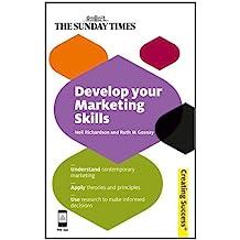 Develop Your Marketing Skills (Creating Success) (English Edition)