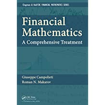 Financial Mathematics: A Comprehensive Treatment (Textbooks in Mathematics) (English Edition)