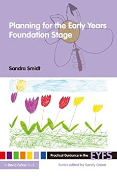 """""""Planning for the Early Years Foundation Stage (Practical Guidance in the EYFS) (English Edition)"""",作者:[Sandra Smidt]"""