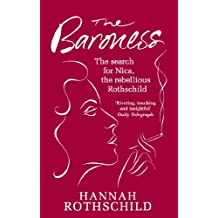 The Baroness: The Search for Nica the Rebellious Rothschild (English Edition)