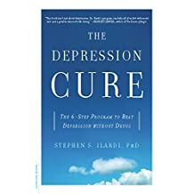The Depression Cure: The 6-Step Program to Beat Depression without Drugs (English Edition)