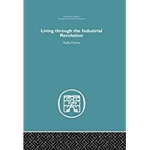 Living Through the Industrial Revolution (Economic History) (English Edition)