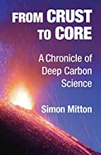 From Crust to Core: A Chronicle of Deep Carbon Science (English Edition)