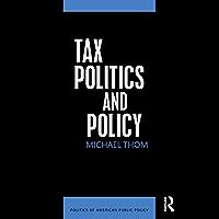 Tax Politics and Policy (Politics of American Public Policy…