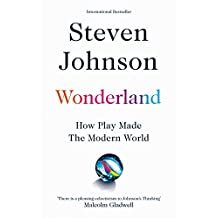 Wonderland: How Play Made the Modern World (English Edition)