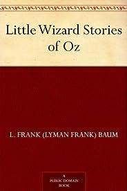 Little Wizard Stories of Oz (免费公版书) (English Edition)