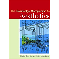 The Routledge Companion to Aesthetics (Routledge Philosophy…