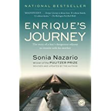 Enrique's Journey: The Story of a Boy's Dangerous Odyssey to Reunite with His Mother (English Edition)