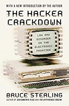 """""""The Hacker Crackdown: Law and Disorder on the Electronic Frontier (English Edition)"""",作者:[Bruce Sterling]"""
