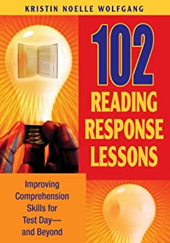 """""""102 Reading Response Lessons: Improving Comprehension Skills for Test Day--and Beyond (English Edition)"""",作者:[Kristin Noelle Wolfgang]"""