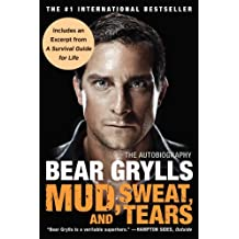 Mud, Sweat, and Tears: The Autobiography (English Edition)