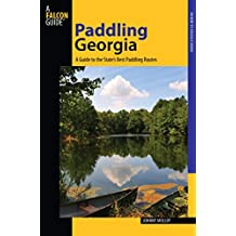 Paddling Georgia: A Guide To The State's Best Paddling Routes (Paddling Series) (English Edition)