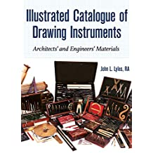Illustrated Catalogue of Drawing Instruments: Architects and Engineers Materials (English Edition)