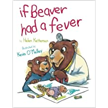 If Beaver Had A Fever (English Edition)