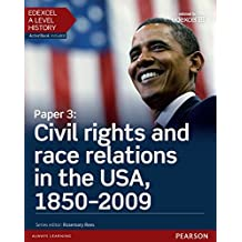 Edexcel A Level History, Paper 3: Civil rights and race relations in the USA, 1850-2009 Student Book (Edexcel GCE History 2015) (English Edition)