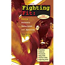 Fighting Fit: Boxing Workouts, Techniques, and Sparring (Start-Up Sports Book 12) (English Edition)