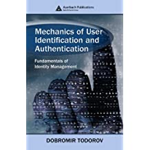 Mechanics of User Identification and Authentication: Fundamentals of Identity Management (English Edition)