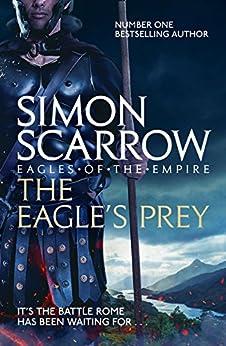 """The Eagle's Prey (Eagles of the Empire 5) (English Edition)"",作者:[Simon Scarrow]"